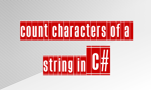 How to count characters of a string in c#?