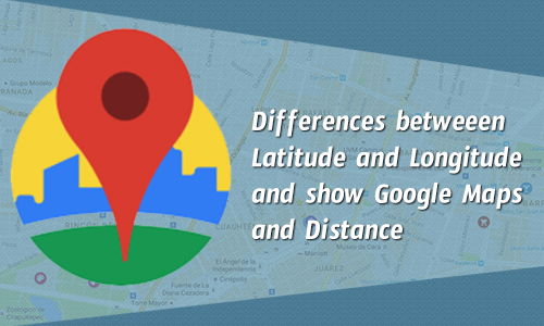 Different between two coordinate's Latitude and Longitude and show Google Maps and Distance?
