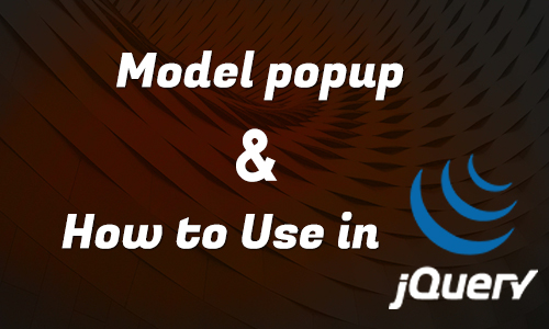 What is a Model Popup and how to Use in Jquery ?.