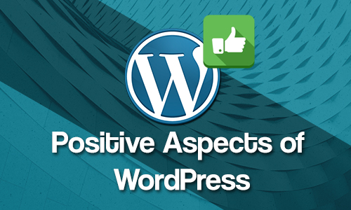 What are the positive aspects of WordPress?